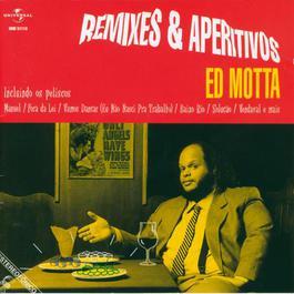 Remixes E Aperitivos 2007 Ed Motta