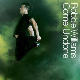 Come Undone 2003 Robbie Williams