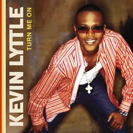 Turn Me On (Online Music) 2004 Kevin Lyttle