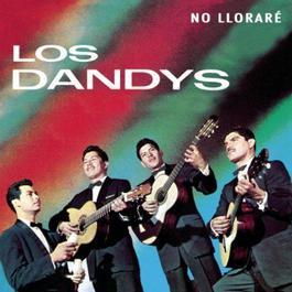 No Llorare 2011 Los Dandys
