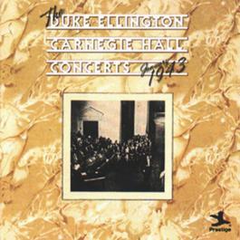 The Duke Elington Carnegie Hall Concerts, January 1943 2008 Duke Ellington & His Orchestra