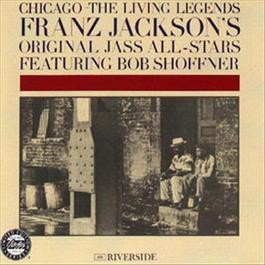 Chicago: The Living Legends 1993 Franz Jackson's Original Jass All-Stars