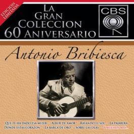 La Gran Colección del 60 Aniversario CBS - Antonio Bribiesca 2007 Antonio Bribiesca