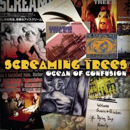 Ocean of Confusion - Songs of Screaming Trees 1990-1996 2005 Screaming Trees