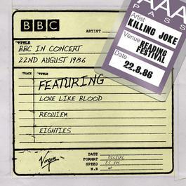 BBC In Concert [22nd August 1986] 2010 Killing Joke