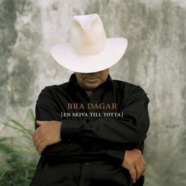 Bra Dagar - en Skiva Till Totta 2006 Various Artists