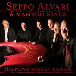 Hirtetyn Miehen Kapina 2007 Seppo Alvari & Mamboo Kings