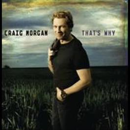 That's Why 2009 Craig Morgan