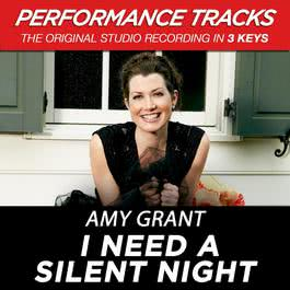 I Need A Silent Night (Performance Tracks) - EP 2009 Amy Grant