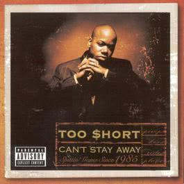 Can't Stay Away 1999 Too $hort