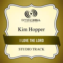 I Love The Lord 2011 Kim Hopper
