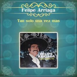 Tan Solo Una Vez Más 2012 Felipe Arriaga