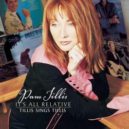 It's All Relative 2002 Pam Tillis