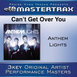 Can't Get Over You [Performance Tracks] 2011 Anthem Lights