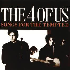 Songs For The Tempted 1989 The 4 Of Us