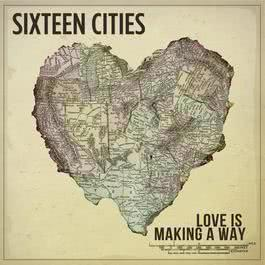 Love Is Making A Way 2012 Sixteen Cities