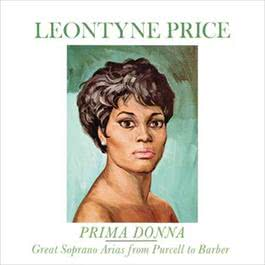 Leontyne Price - Prima Donna Vol. 1: Great Soprano Arias from Purcell to Barber 2012 Leontyne Price