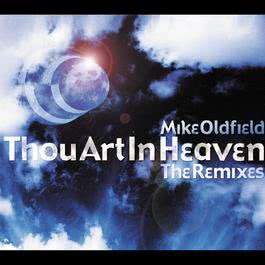 Thou Art In Heaven (Pumpin' Dolls Vs. Migthy Mike Club Mix) 2002 Mike Oldfield