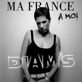 Ma France À Moi / Par Amour 2007 Diams