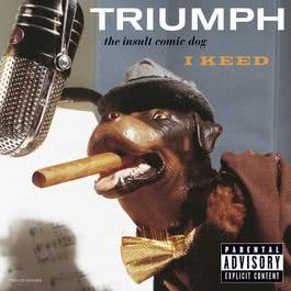 I Keed (U.S. Single 16516) 2003 Triumph The Insult Comic Dog
