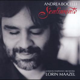 Andrea Bocelli - Sentimento 2002 Andrea Bocelli; London Symphony Orchestra; Lorin Maazel