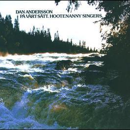 Dan Andersson på vårt sätt 2006 Hootenanny Singers
