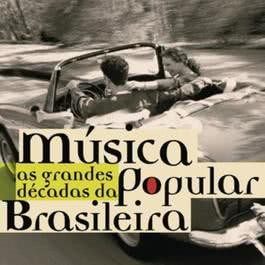 As Grandes Décadas Da Música Popular Brasileira 2007 Various Artists