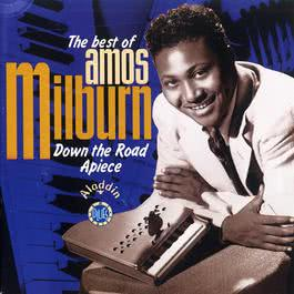 Down The Road Apiece -The Best Of Amos Milburn 1994 Amos Milburn