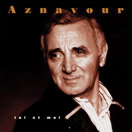 Toi & Moi 2006 Charles Aznavour