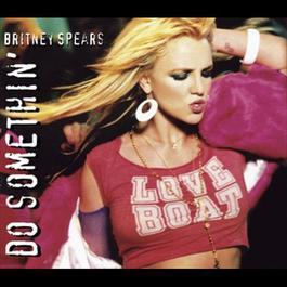 Do Somethin' 2005 Britney Spears