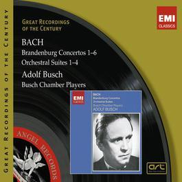Bach: Brandenburg Concertos & Orch. Suites 2008 Adolf Busch
