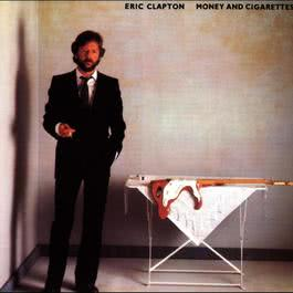 Money And Cigarettes (Reissue) 2009 Eric Clapton