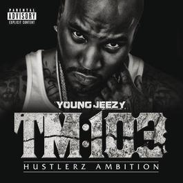TM:103 Hustlerz Ambition 2011 Young Jeezy