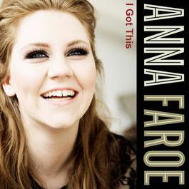 I Got This 2010 Anna Faroe