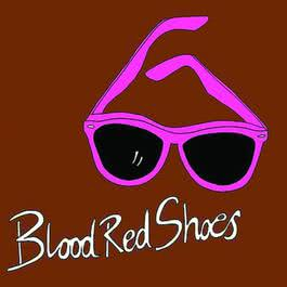 I'll Be Your Eyes 2009 Blood Red Shoes