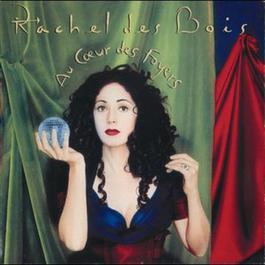 Au Coeur Des Foyers 1993 Rachel Des Bois