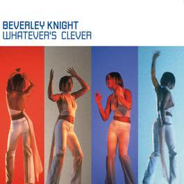 Whatever's Clever 2010 Beverley Knight