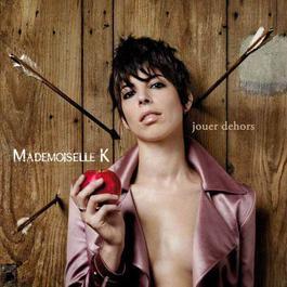Jouer Dehors 2011 Mademoiselle K