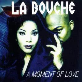 Moment of Love 1997 La Bouche