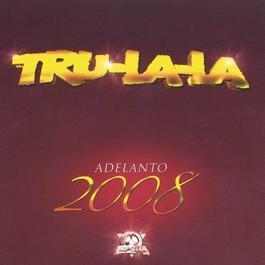 Tru La La - Adelanto 2008 2007 Tru La La