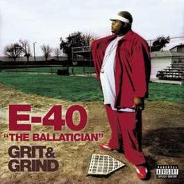The Ballatician - Grit & Grind 2002 E-40