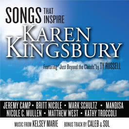 Songs That Inspire Karen Kingsbury 2011 Various Artists