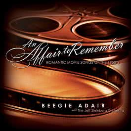 An Affair To Remember: Romantic Movie Songs Of The 1950's 2005 Beegie Adair