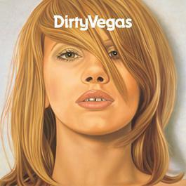 Dirty Vegas 2007 Dirty Vegas