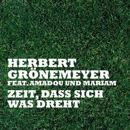 Zeit, Dass Sich Was Dreht 2007 Herbert Gronemeyer