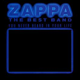 The Best Band You Never Heard In Your Life 2012 Frank Zappa