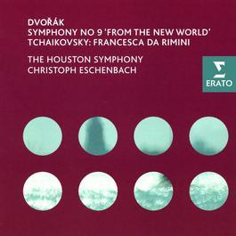 Dvorák - Symphony No 9; Tchaikovsky - Francesca da Rimini 2005 Christoph Eschenbach