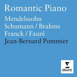 Mendelssohn/Schumann/Brahms/Franck/Fauré: Piano Works 2005 Jean-Bernard Pommier