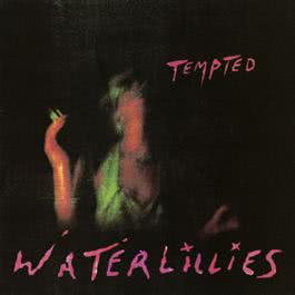 Tempted (Album Version) 1994 Waterlillies