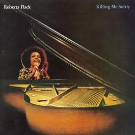 Killing Me Softly 2013 Roberta Flack